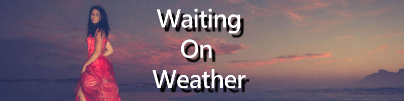 Waiting On Weather